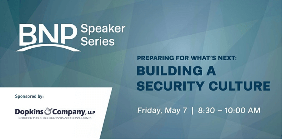Preparing for What's Next - Building a Security Culture Friday May 7